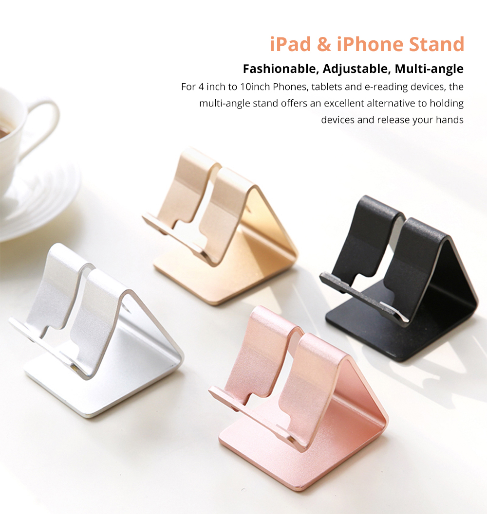 Stylish Adjustable Multi-angle Stand Compatible with iPhone iPad Kindle Android Device 4 inch to 10 inch Universal Hand Free Desktop Stand  5