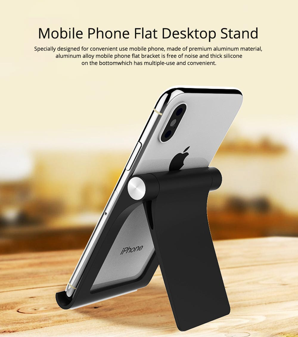 Creative Aluminum Mobile Phone Flat Desktop Stand, Universal Fold Live Broadcast Phone Stand 0