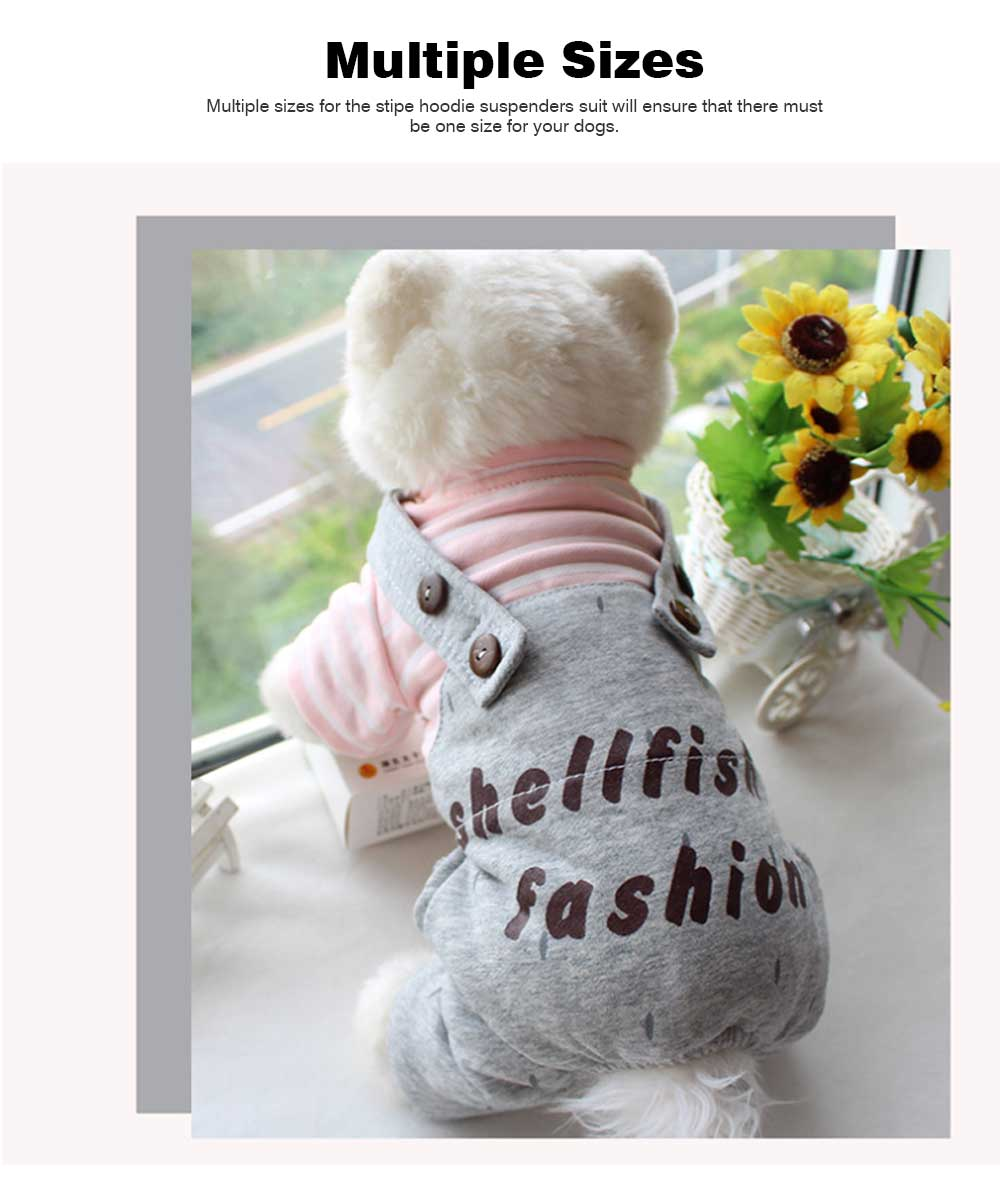 Stripe Hoodie Suspenders Cotton Casual Dog Clothes, New Style for Teddy Dogs in Autumn and Winter 2019 Pet Clothes 6