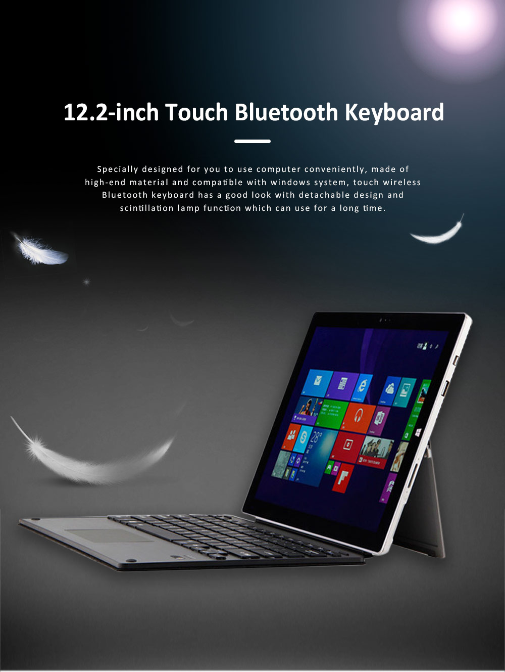 Touch Bluetooth Keyboard with Detachable Design, Scintillation Lamp Ultra Slim Keyboard for Microsoft Surface Pro 3, Pro4, 12.2 inch  0