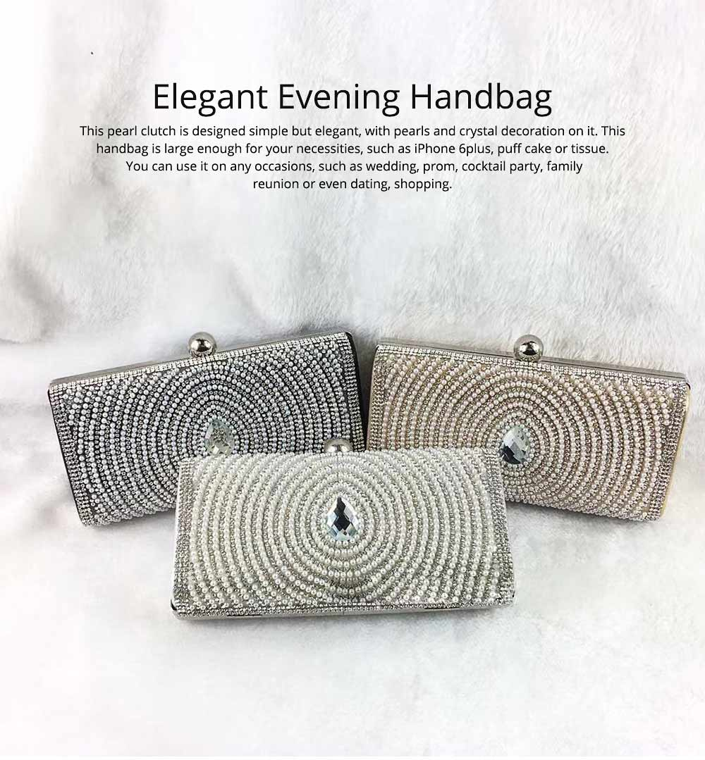 2019 Clutch Bags for Women Elegant Evening Handbag with Crystal and Pearl Decoration, Fashionable Easy Matching Clutch for Dinner Parties 0