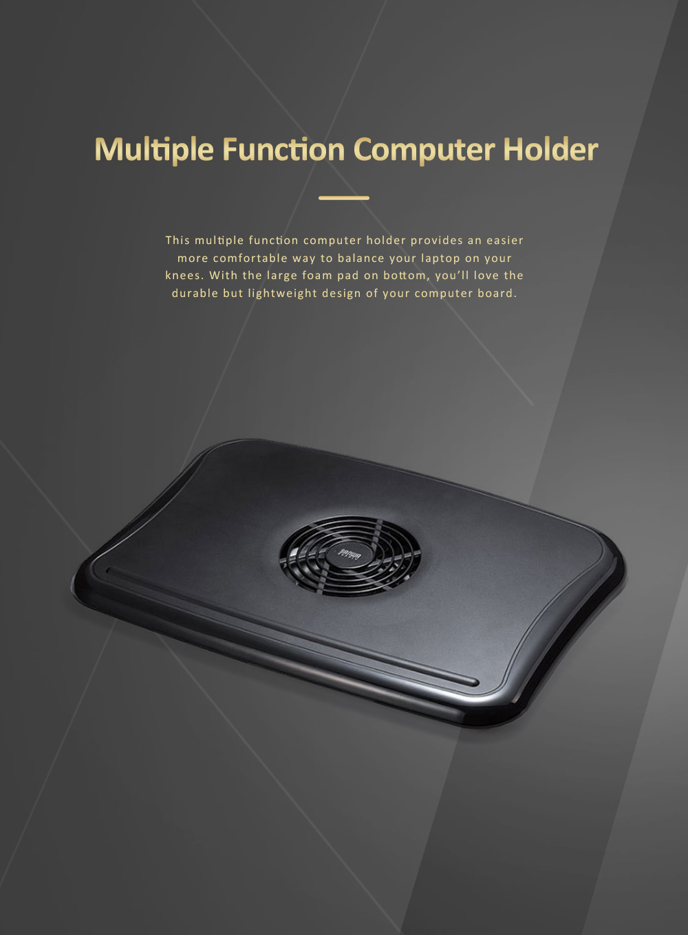 Multiple Functional Mute Notebook Computer Radiator, Car Borne Laptop Holder on Knees with Sponge Pad 0