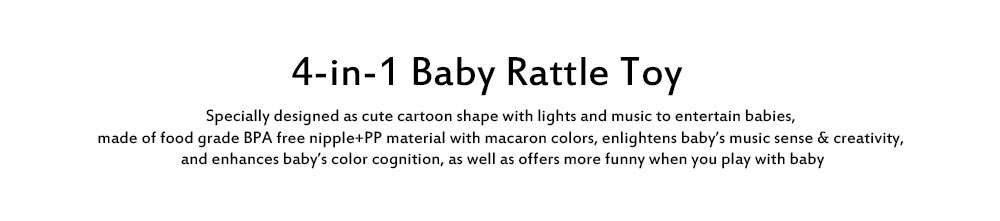4- in-1 Baby Rattle Toy with Lights Music, Food Grade BPA Free Teether for Baby Cute Cartoon Shape Rattle Teether Toys 0