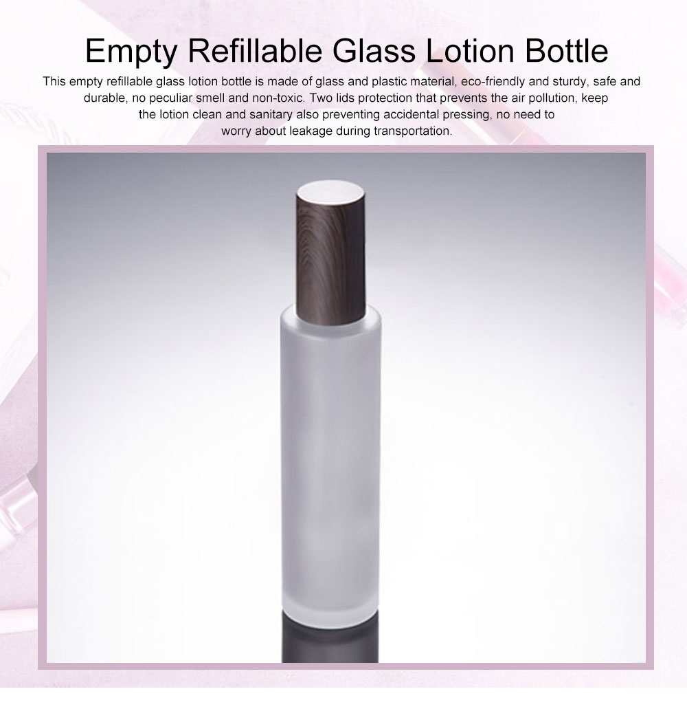 120ML Empty Refillable Glass Lotion Bottle Women Portable Transparent Frosted Bottle with Wood Grain Lid For Cream Lotion Essential Oil Toner 0
